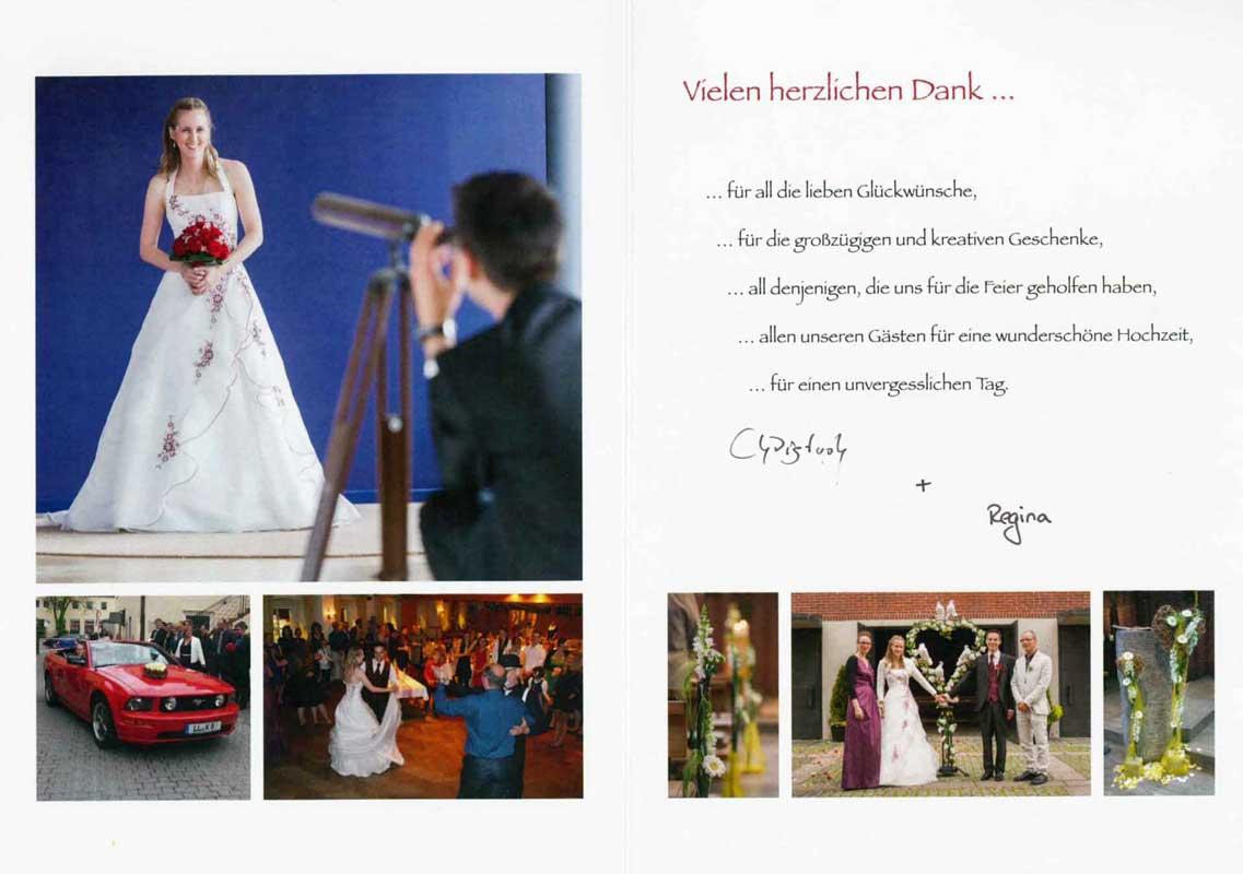 Vielen herzlichen Dank... ...für all die lieben Glückwünsche ...für die großzügigen und kreativen Geschenke ...all denjenigen, die uns für die Feier geholfen haben ...allen unseren Gästen für eine wunderschöne Hochzeit ...für einen unvergesslichen Tag. Christoph und Regina