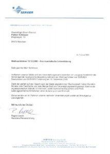 -- - ~SERVIER S ERVIER De u t sc h l a n d G mb H · Post f ac h 2 104 6 4 · 80674 Münc h e n Sound4Light Event-Service Patrick Schlösser Ringbergstr . 1 0 81673 München Weihnachtsfeier 19.12.2008 -Ihre musikalische Unterstützung Sehr geehrter Herr Schlösser, 23 . Februar 2009 im Namen unserer Gäste und des Veranstaltungsteams bedanken wir uns ganz herzlich für die hervorragende musikalische Beglei t ung während der Weihnachtsfeier von SERVIER Deutschland und SERVIER Forschung am 19. Dezember 2008 . Dank der perfekt auf den Geschmack der Gäste abgestimmten Musikauswahl haben Sie stets für eine volle Tanzfläche und jede Menge Spaß am Veranstaltungsabend gesorgt. Ebenso die organisatorischen Abläufe im Vorhinein, sowie technisches Equipment und Preis- Le i stungsverhältnis hinterließen einen äußerst posi t iven Eindruck . Gerne werden wir im Rahmen unserer nächsten Veranstaltungen wieder auf Ihre Agentur zurückgreifen. Mit f r eundlichen Grüßen Regine Lerchl Assistenz Personalleitung SE R V I ER D e ut sc h l a n d Gmb H E l se nh eimers t r aßc 53 · 80687 Mü n c h e n Te l efo n 0 89 I 5 70 95-0 1 · Te l e f ax 0 89 I 5 70 95 - 1 26 · www . s crv i c r. de Am t sge ri c h t M ün c h e n HR B 75 665 · Gesc h Uft s fü hr er: C h r i s t i a n Ba za nt a y · USt. - I dNr.: D E 1 2 9 39 0 1 52 SOC I ETE GEN E RAL E S . A . , Konto - Nr. 260527305, BL Z 5 1 210800 · DR ESDNER BANK , Kon t o - Nr. 928017000 , BLZ 7 0 08000 0
